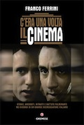 C'era una volta il cinema - Franco Ferrini