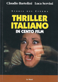 Thriller Italiano in cento film di Claudio Bertolini e Luca Servini