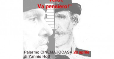 """PALERMO: Sabato, 20 aprile a CINEMATOCASA prima assoluta di """"Verdi, Va pensiero!"""" di Yannis Hott, con Mario Mattia Giorgetti"""