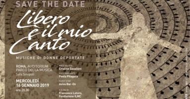 LIBERO È IL MIO CANTO Musiche di donne deportate - Mercoledì 16 gennaio 2019, Auditorium Parco della Musica – Ingresso gratuito