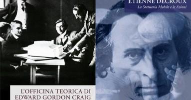 Craig e Decroux operai del teatro nostro contemporaneo. Due saggi pubblicati da Titivillus sulla storia della scena del '900-di Nicola Arrigoni