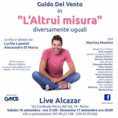 L'ALTRUI MISURA al LIVE ALCAZAR di Roma. UNA VENTATA DI IRONIA... CON GUIDO DEL VENTO - Un nuovo Re Mida?