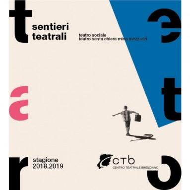 CENTRO TEATRALE BRESCIANO : La stagione 2018_19