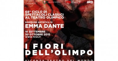 """Teatro Olimpico di Vicenza - 68° Ciclo di Spettacoli Classici. """"I Fiori dell'Olimpo"""", direzione artistica: Emma Dante. Vicenza, 18 settembre – 30 ottobre 2015"""