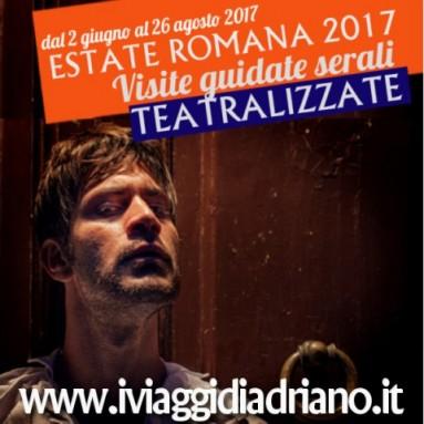 Estate romana 2017. Visite guidate Teatralizzate: il nuovo modo di conoscere Roma - dal 2 giugno al 26 agosto