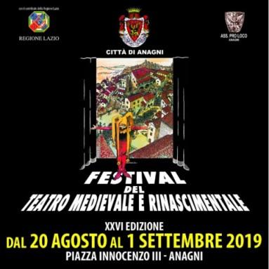 FESTIVAL DEL TEATRO MEDIEVALE E RINASCIMENTALE DI ANAGNI 23 agosto al 1 settembre 2019