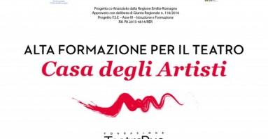 La Casa degli Artisti al Teatro Due - Iscrizioni per il nuovo corso di alta formazione entro il 30 giugno 2018. -di Nicola Arrigoni