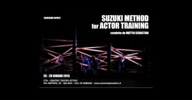 MILANO - Suzuki Method of Actor Training 2015 condotto da Mattia Sebastian dal 25 al 28 giugno 2015