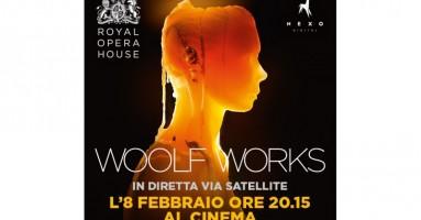 WOOLF WORKS - Dal palcoscenico della Royal Opera House in diretta via satellite nei cinema italiani  Mercoledì 8 febbraio alle 20.15