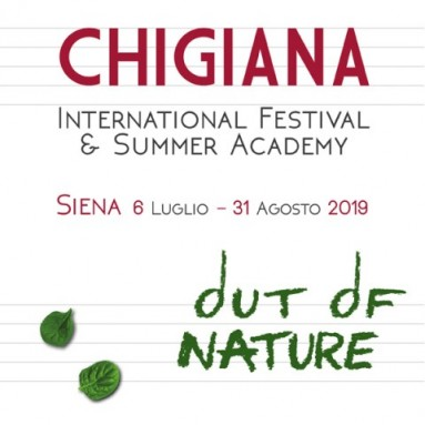 ACCADEMIA CHIGIANA - Chigiana International Festival & Summer Academy 2019: Siena, 6 luglio - 31 agosto 2019