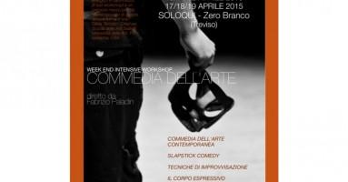 ZERO BRANCO - TREVISO 10/11/12 APRILE 17/18/19 APRILE SOLOQUI.  COMMEDIA DELL'ARTE Week-End Intensive Workshop Ideato e condotto da Fabrizio Paladin
