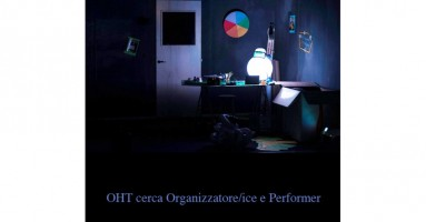OHT cerca un Organizzatore/ice e un Performer