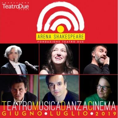 ARENA SHAKESPEARE: dal 25 giugno al 26 luglio 2019 - Teatro Classico, Teatro Musicale, Danza, Musica e Cinema prime nazionali e ospiti internazionali di grande prestigio