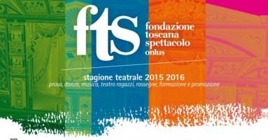 FONDAZIONE TOSCANA SPETTACOLO : Stagione 2015_2016
