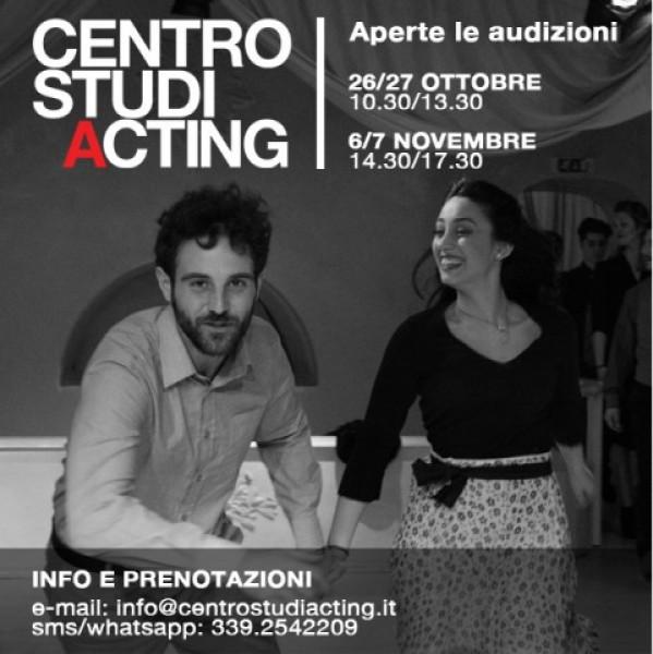 Audizioni Centro Studi Acting: 26-27 OTTOBRE h. 10.30_13.30 o 6-7 NOVEMBRE h.14.30_17.30