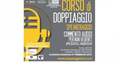 LUCCA - Corso di DOPPIAGGIO, SPEAKERAGGIO, COMMENTO AUDIO per NON VEDENTI applicato all'AUDIOVISIVO