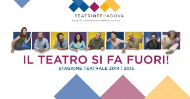 Teatri Off Padova Cartellone 2014-2015 : Padova, Veneto