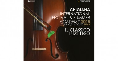 "CHIGIANA INTERNATIONAL FESTIVAL AND SUMMER ACADEMY 2015: ""IL CLASSICO INATTESO"""