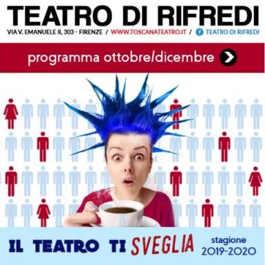 TEATRO DI RIFREDI DI FIRENZE LA STAGIONE 2019-20