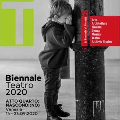 """LA BIENNALE DI VENEZIA 48. FESTIVAL INTERNAZIONALE DI TEATRO: """"Atto quarto: NASCONDI(NO)"""" Direttore Antonio Latella, 14 > 25 settembre 2020"""