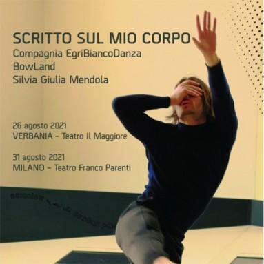 """Compagnia EgriBiancoDanza - """"SCRITTO SUL MIO CORPO"""", Ideazione e Coreografia : Raphael Bianco - PRIMA ASSOLUTA 31 AGOSTO 2021, Teatro Franco Parenti – Milano"""