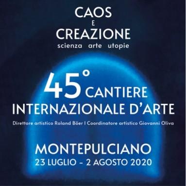 CAOS E CREAZIONE AL 45° CANTIERE INTERNAZIONALE D'ARTE - Spettacoli dal vivo tra Scienza Arte Utopie, dal 23 luglio al 2 agosto 2020