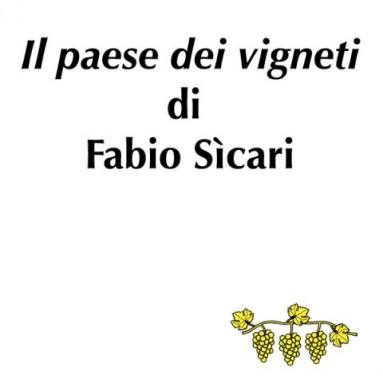 """(RACCONTA UNA STORIA) - """"IL PAESE DEI VIGNETI"""" di Fabio Sìcari"""