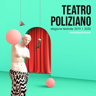 TEATRO POLIZIANO MONTEPULCIANO - STAGIONE 2019/20