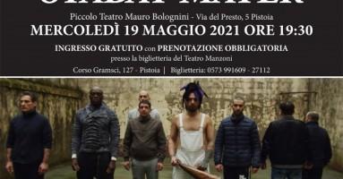 """""""Stabat Mater"""", Piccolo Teatro Mauro Bolognini, Pistoia, 19 maggio 2021 ore 19:30"""