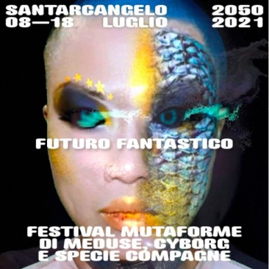 SANTARCANGELO FESTIVAL 2050 - in scena dall'8 al 18 luglio 2021 a Santarcangelo di Romagna (RN)