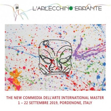 L'ARLECCHINO ERRANTE - THE NEW COMMEDIA DELL'ARTE INTERNATIONAL MASTER. PORDENONE 1 – 22 SETTEMBRE 2019